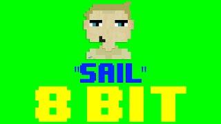 Sail (8 Bit Remix Cover Version) [Tribute to AWOLNATION] - 8 B…