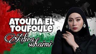Download Atouna El Toufoule - Cover By Adira Suhaimi ( Video Lyrics )