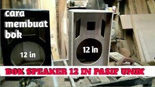 cara membuat bok pasif mantap tutorial audio membuat bok speaker pasif 12in control panggung