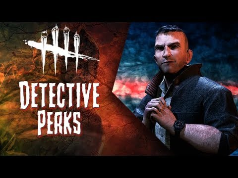 Detective Perks - Dead by Daylight - Survivor #155 Detective David King