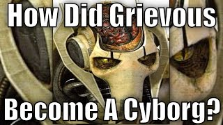 How did General Grievous become a Cyborg?