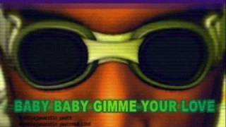 Baby Baby Gimme Your Love- DIVAS