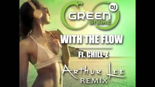Dj Green Snake Ft. Chill-Z - With The Flow(Remix-Arthur Lee)