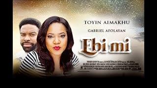 EBI MI - 2017 Latest Yoruba Movie  Yoruba BLOCKBUSTER Toyin AbrahamGabriel Afolayan