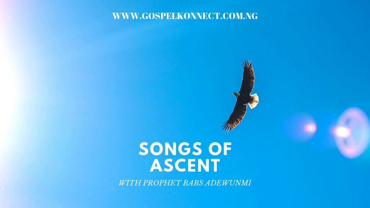 Download Songs of Ascent with Prophet Babs Adewunmi