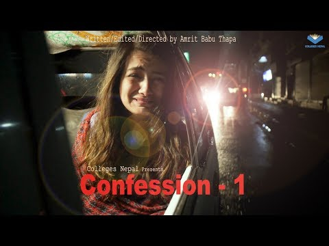 Confession The Real Stories | Ep 1 | Nepali Short Movie Video | February 2019 | Colleges Nepal