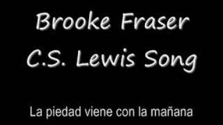 Brooke Fraser - C.S. Lewis Song