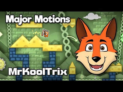 (GD) Major Motions by MrKoolTrix (me)