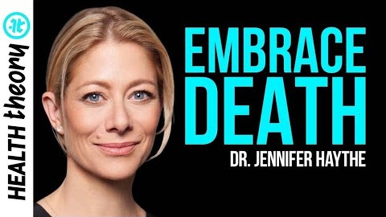 This Doctor Shows You How to Bravely Face Death | Dr. Jennifer Haythe on Health Theory