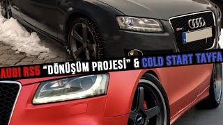 AUDI RS5 'Dönüşüm Projesi' & Cold Start Tayfa | günLük kafası