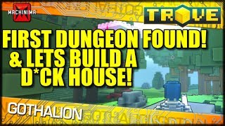 finding our first dungeon and building a d ck house trove exclusive alpha coverage
