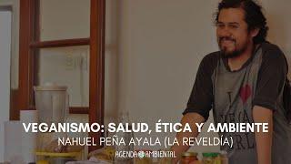 Veganismo: Ética, salud y ambiente. Nahuel Peña Ayala. 3/3