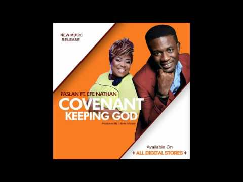Lanre Paslan Ft. Efe Nathan - Covenant Keeping God
