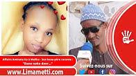 """Affaire Aminata Ka à Malika - Son beau-père raconte : """"Dane nako door..."""""""