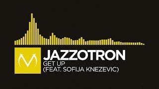 [Electro Swing] - Jazzotron - Get Up (feat. Sofija Knezevic)