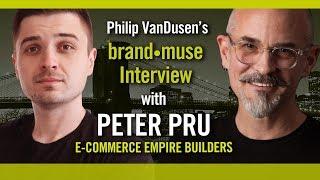 Peter Pru brand•muse Interview with Philip VanDusen