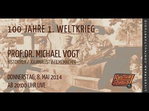 100 Jahre 1. Weltkrieg – Prof. Dr. Michael Vogt| KT 93