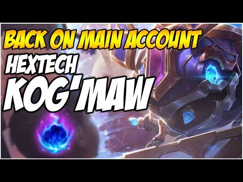AP HEXTECH KOG'MAW, Back on Main account! | League of Legends