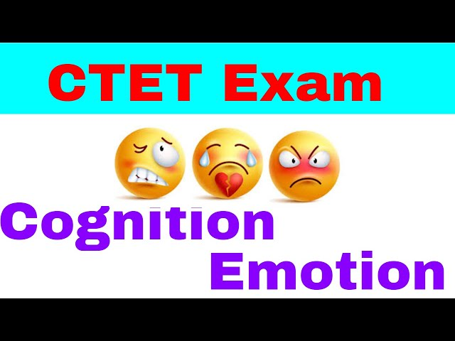Cognition and Emotion for CTET and State TET Exam