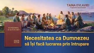"""""""Taina Evlaviei""""Segment 6 - Necesitatea ca Dumnezeu să Își facă lucrarea prin întrupare"""