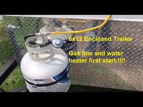 6x12 Enclosed Trailer Gas Line And Water Heater Startup