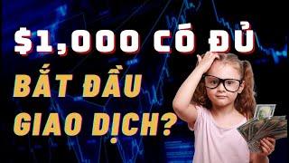✅TÀI KHOẢN $1000 Có Đủ Để Bắt Đầu Giao Dịch? | TraderViet