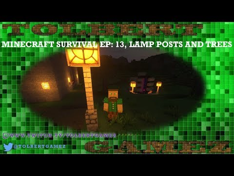 Vanilla Minecraft Survial EP:13, Lamp Posts and Trees