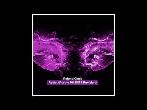 Roland Clark - Resist (Purple Pill 2019 Edit)