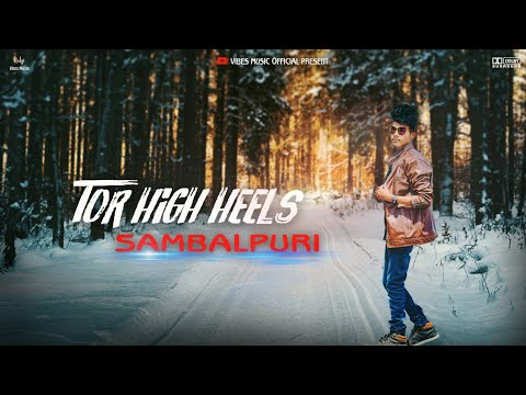 TOR HIGH HEELS ||SAMBALPURI|| LOVE SONG #NEW VIDEO [2019 Official] Bijay & Trilochan