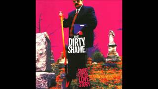 The Dirty Shame--A Smog Cutter's Love Story (Full Album)