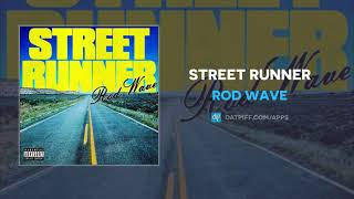 Rod Wave - Street Runner (AUDIO)