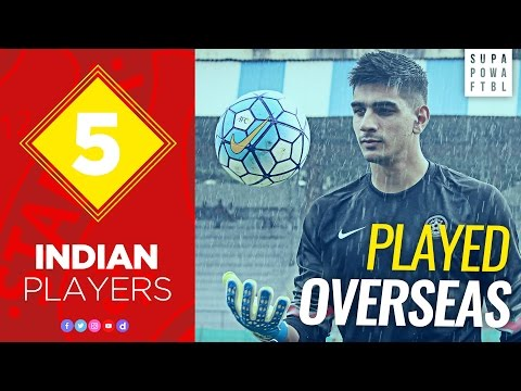Top 5 | Indian Footballers who Played Abroad!