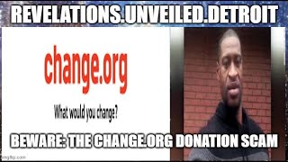 BEWARE:  The CHANGE.ORG Donation SCAM.