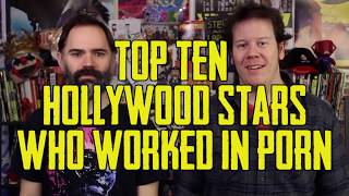 TOP TEN HOLLYWOOD STARS WHO WORKED IN PORN