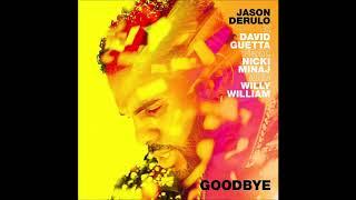 Jason Derulo X David Guetta Goodbye feat. Nicki Minaj Willy William.mp3