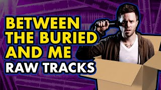 """BETWEEN THE BURIED AND ME """"Millions"""" RAW TRACKS - Unboxing"""