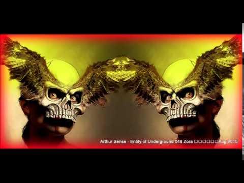 Arthur Sense   Entity of Underground #048 Zora Aug 2015