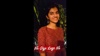 Na Jiya Lage Na cover song/Angel Jelson/ Anand movie song
