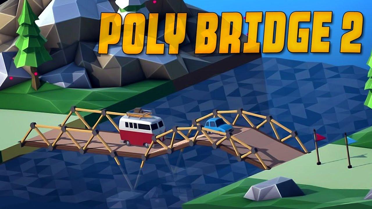 Poly Bridge 2 | Спокойная и расслабляющая