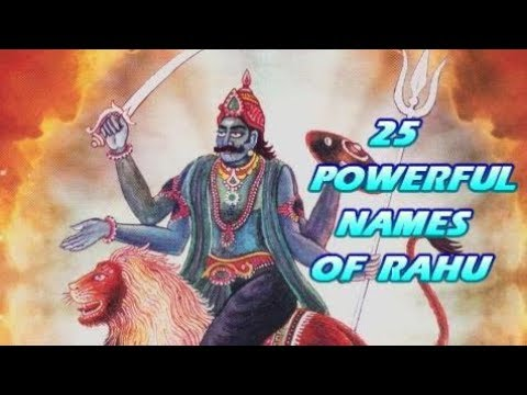 25 Powerful Names of Rahu  - For Riches, Son, Health & Success Everywhere
