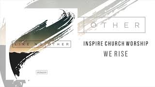"Inspire Church Worship ""We Rise"""