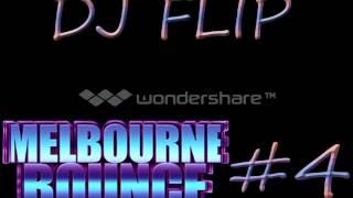 Dj Flip - Melbourne Bounce #4