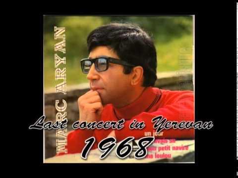 4. Marc Aryan - Last concert in Yerevan 1968