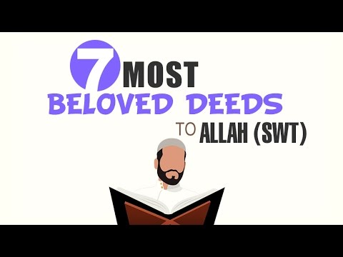 7 Most Beloved Deeds to Allah (SWT)