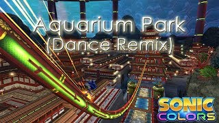 Sonic Colors - Aquarium Park (Dance Remix)