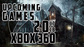 UPCOMING XBOX 360 GAMES 2017-2018 | Story Rich Xbox Games 2018