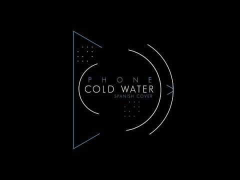 COLD WATER. Spanish version Major Lazer feat. Justin Bieber & MØ . Cover by Phone
