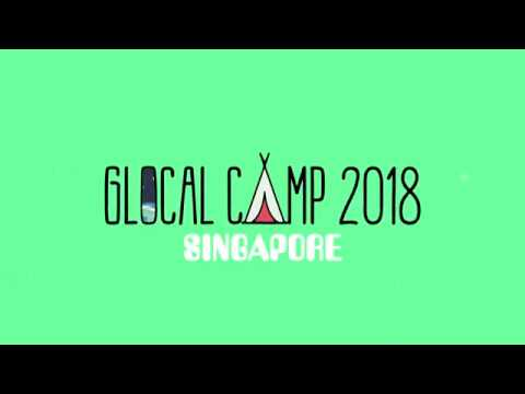 Glocal camp 2018 Singapore - Day 1