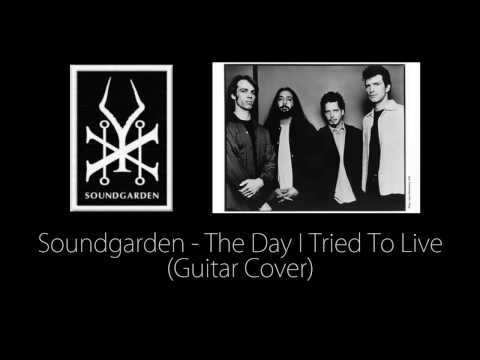 Soundgarden - The Day I Tried To Live (Guitar Cover)