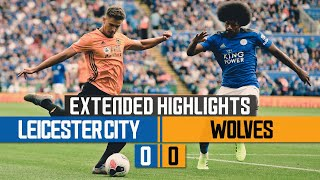 Leicester City 0 0 Wolves | Extended Highlights